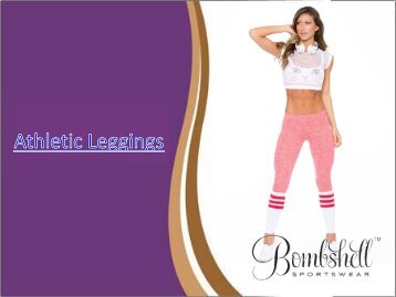 Top Class Of  Athletic Leggings  At Bombshell Sportswear