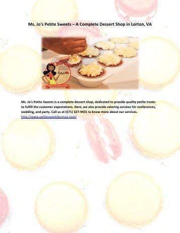Ms. Jo's Petite Sweets – A Complete Dessert Shop in Lorton, VA