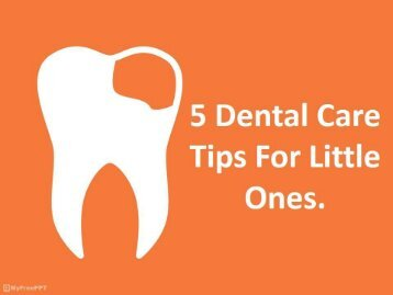 5 Dental Care Tips For Little Ones.