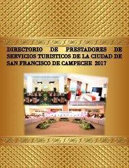DIRECTORIO DE PRESTADORES DE SERVICIOS TURISTICO DE LA CIUDAD DE SAN FRANCISCO DE CAMPECHE 2017 2