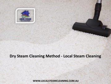 Dry Steam Cleaning Method - Local Steam Cleaning