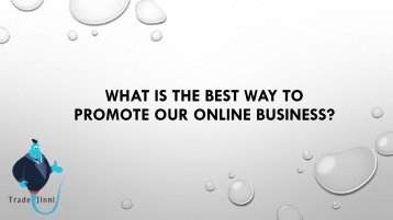 What is the best way to promote our business