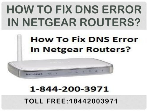 Call +1-844-200-3971 To Fix DNS Error In Netgear Routers