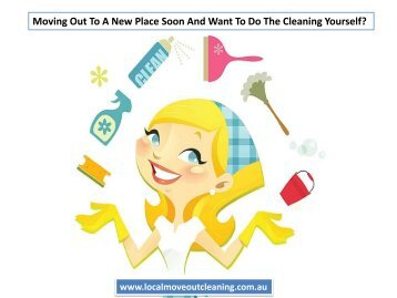 Moving Out To A New Place Soon And Want To Do The Cleaning Yourself?