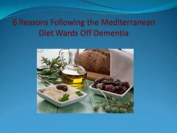 6 Reasons Following the Mediterranean Diet Wards Off Dementia