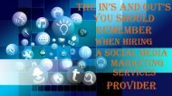 THE IN'S AND OUT'S YOU SHOULD REMEMBER WHEN HIRING A SOCIAL MEDIA MARKETING SERVICES PROVIDER