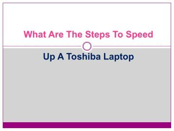 What Are The Steps To Speed Up A Toshiba Laptop