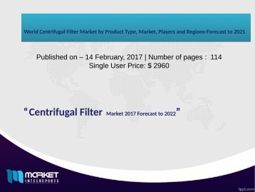 World Centrifugal Filter Market by Product Type, Market, Players and Regions-Forecast to 2021
