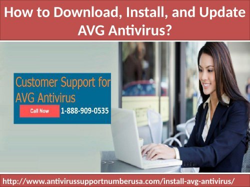 Dial 1-888-909-0535 Download, Install, and Update AVG Antivirus
