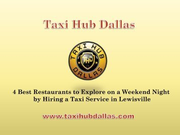 4 Best Restaurants to Explore on a Weekend Night by Hiring a Taxi Service in Lewisville