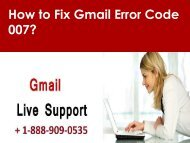 Gmail Error Code #007 Call 1-888-909-0535 Support Number