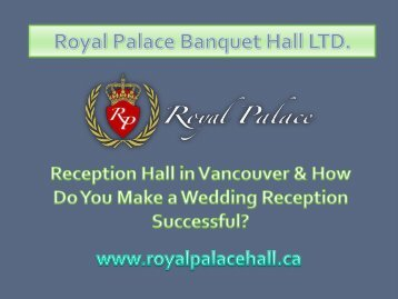 Reception Hall in Vancouver & How Do You Make a Wedding Reception Successful