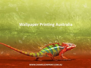 Wallpaper Printing Australia - Chameleon Print Group