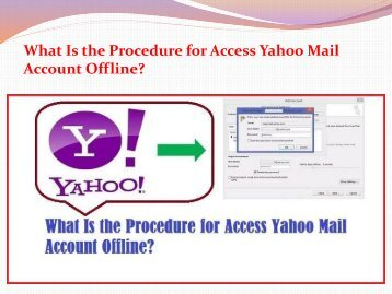 What Is the Procedure for Access Yahoo Mail Account Offline?