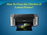 How To Clear the Glitches of Canon Printer?