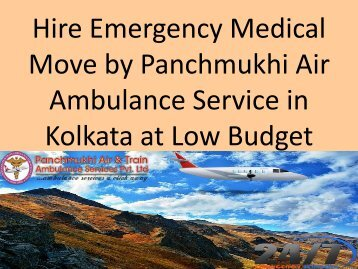 Hire Emergency Medical Move by Panchmukhi Air Ambulance Service in Kolkata at Low budget