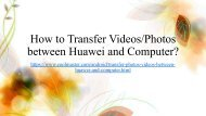 Copy Huawei Phone Photos & Movies fromto PC or Mac