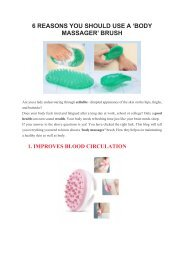 6 REASONS YOU SHOULD USE A BODY MASSAGER BRUSH