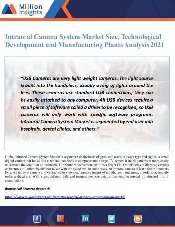 Intraoral Camera System Market Size, Technological Development and Manufacturing Plants Analysis 2021
