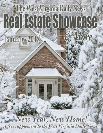 The WV Daily News Real Estate Showcase & More - January 2018