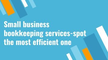 small business bookkeeping services-spot the most efficient one