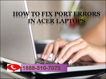 How to Fix Port Errors in Acer Laptops 1888-310-7073