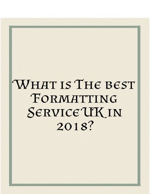 What is the Best Formatting Service UK in 2018?