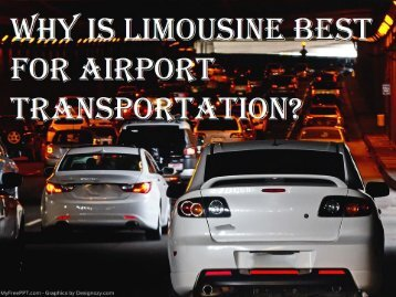 Why is Limousine Best For Airport Transportation