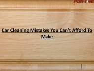 Car Cleaning Mistakes You Can't Afford To Make