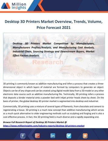 Desktop 3D Printers Market Overview, Trends, Volume, Price Forecast 2021