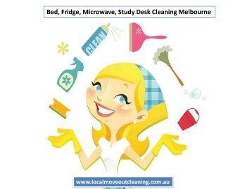 Bed, Fridge, Microwave, Study Desk Cleaning Melbourne