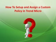 How To Setup and Assign a Custom Policy in Trend Micro?