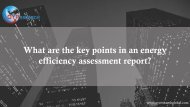 What are the key points in an energy efficiency assessment report?