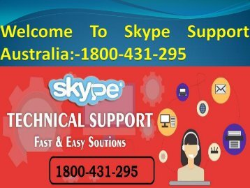 Get Skype Helpline 24x7 Hours in Australia Call Toll Free No 1800-431-295