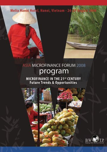 Asia Microfinance Forum 2008 Program - BWTP - Banking with the ...