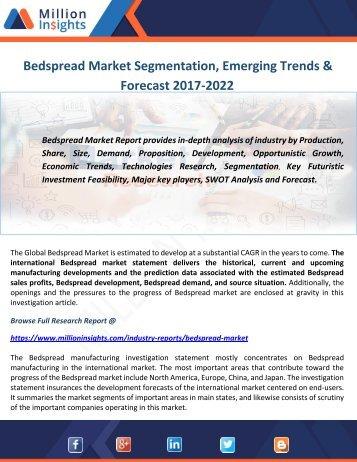 Bedspread Market Segmentation, Emerging Trends & Forecast 2017-2022