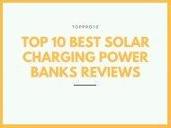 Top 10 Best Solar Charging Power Banks Reviews