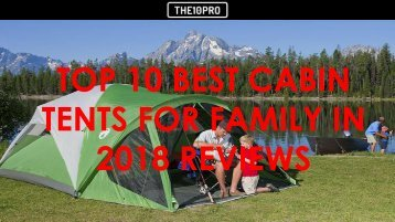 Top 10 Best Cabin Tents for Family in 2018 Reviews