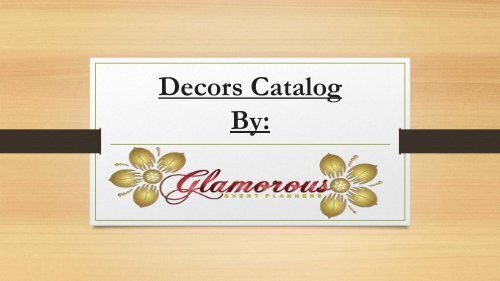 Glamorous Event Planners Decors Catalog