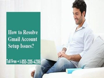 How to Resolve Gmail Account Setup Issues? 1-855-205-4286