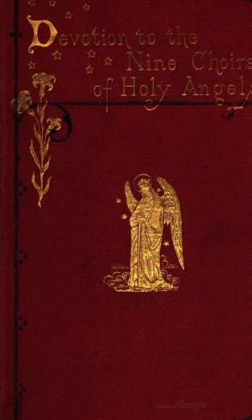 Devotion to the nine choirs of holy angels, tr. by E.H. ... - Saints' Books
