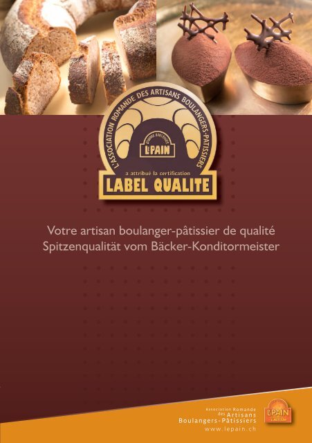 Votre artisan boulanger-pâtissier de qualité Spitzenqualität vom ...