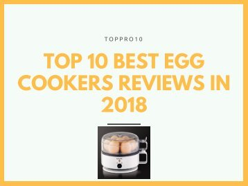 Top 10 Best Egg Cookers Reviews in 2018