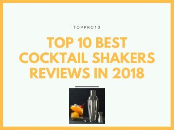 Top 10 Best Cocktail Shakers Reviews in 2018