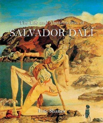 The Life and Masterworks of Salvador Dali