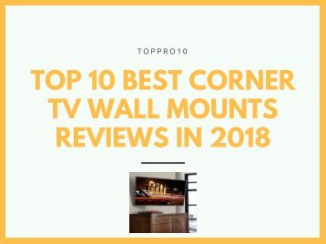 Top 10 Best Corner TV Wall Mounts Reviews in 2018