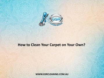 How to Clean Your Carpet on Your Own