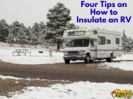 Four Tips on How to Insulate an RV