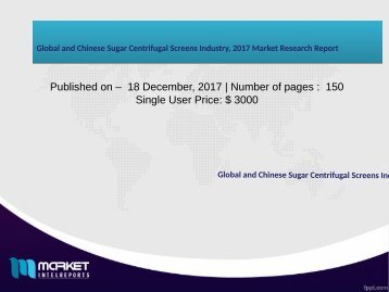 Global and Chinese Sugar Centrifugal Screens Industry, 2017 Market Research Report