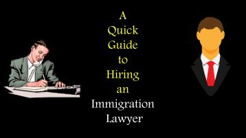 A Quick Guide to Hiring an Immigration Lawyer